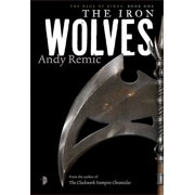 The Iron Wolves : Book 1 of The Rage of Kings