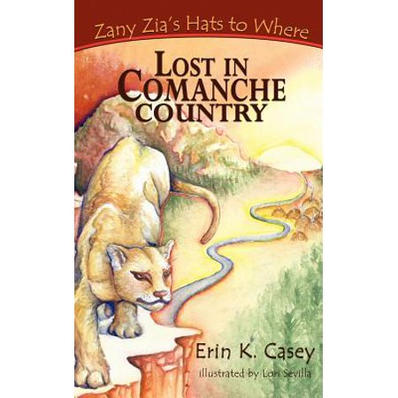 Zany Zia's Hats to Where : Lost in Comanche Country