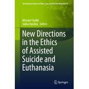 New Directions in the Ethics of Assisted Suicide and Euthanasia - eBook
