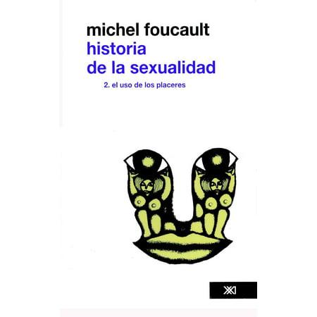 Historia de la sexualidad /Vol. 2. El uso de los placeres - (Los Guardianes De La Galaxia Vol 2)