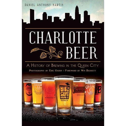 Charlotte Beer: A History of Brewing in the Queen City