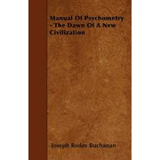Manual of Psychometry - The Dawn of a New Civilization