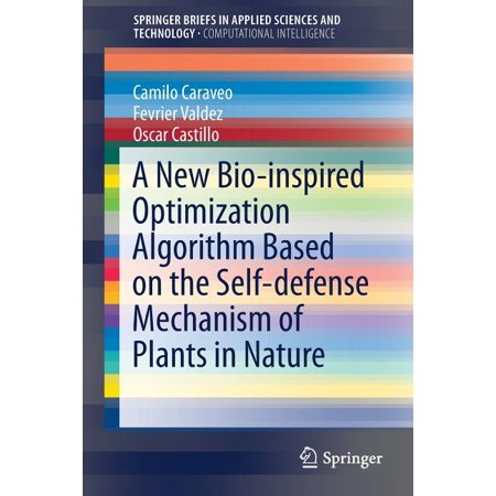 A New Bio-Inspired Optimization Algorithm Based on the Self-Defense Mechanism of Plants in Nature (Paperback)