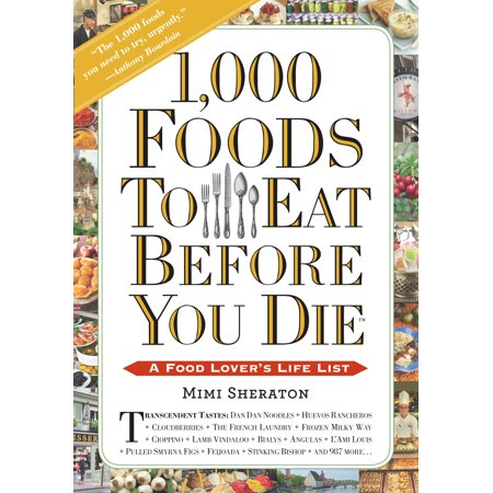 1,000 Foods To Eat Before You Die - Paperback (Best Foods To Eat Before Bed To Lose Weight)