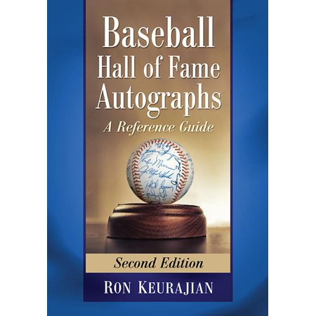 Baseball Hall of Fame Autographs : A Reference Guide, 2D Ed. 1999 Sports Illustrated Autographs