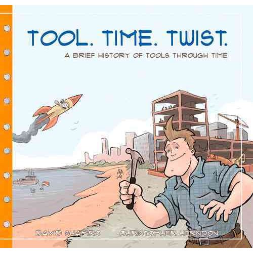 Tool, Time, Twist: A Brief History of Tools Through Time