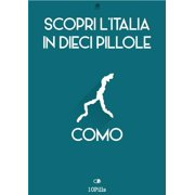 Scopri l'Italia in 10 Pillole - Como - eBook