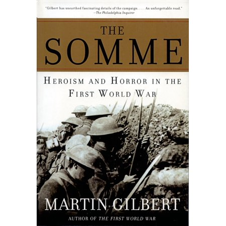 The Somme : Herosim and Horror in the First World