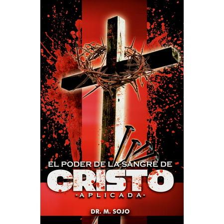 El Poder de la Sangre de Cristo aplicada - eBook (Rosario De La Preciosa Sangre De Cristo)