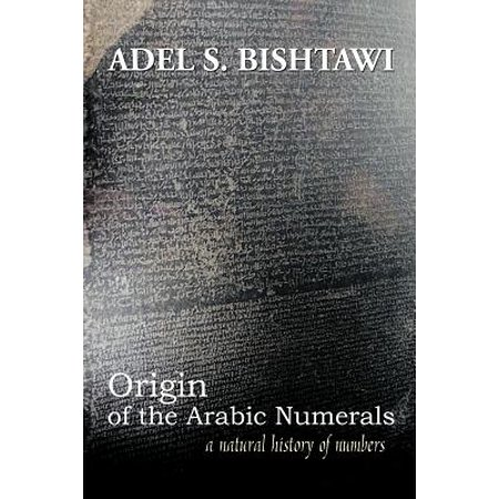Origin of the Arabic Numerals : A Natural History of Numbers - Walmart.com