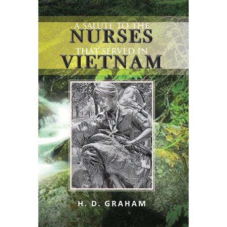 A Salute to the Nurses That Served in Vietnam -