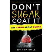 Don't Sugar Coat It: The Truth About Sugar - eBook