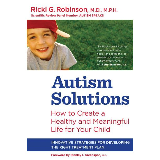 Autism Solutions: How to Create a Healthy and Meaningful Life for Your Child (Paperback)