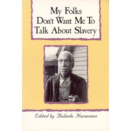 My Folks Don't Want Me To Talk About Slavery -