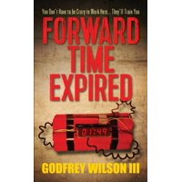 Forward Time Expired : You Don't Have to Be Crazy to Work Here... They'll Train You