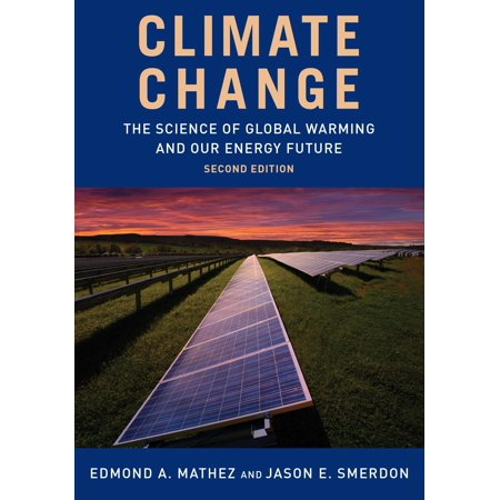 Climate Change : The Science of Global Warming and Our Energy