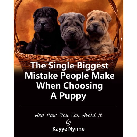The Single Biggest Mistake People Make When Choosing A Puppy -