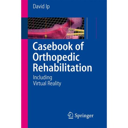 Casebook Of Orthopedic Rehabilitation  Including Virtual Reality