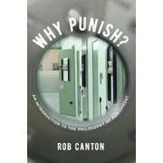 Why Punish? : An Introduction to the Philosophy of Punishment