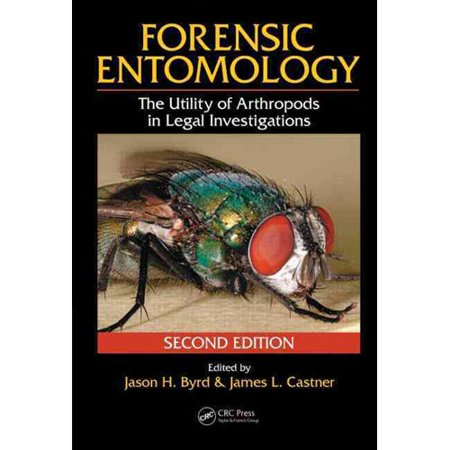 Forensic Entomology: The Utility of Arthropods in Legal Investigations