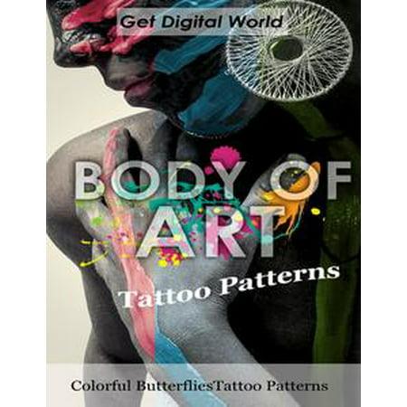 Body Of Art: Tattoo Patterns Colorful Butterflies Tattoo Patterns - eBook (Digital Tattoo)