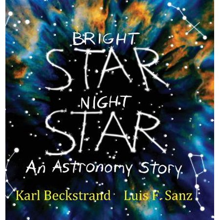 Bright Star, Night Star : An Astronomy Story