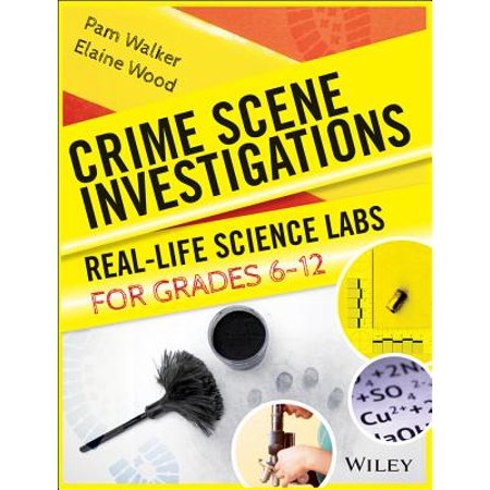 Crime Scene Investigations : Real-Life Science Labs for Grades 6-12