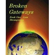 Broken Gateways Book One Low Stangeness - eBook