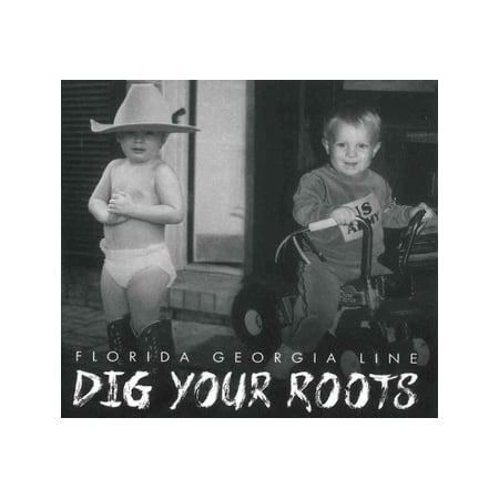 Florida Georgia Line - Dig Your Roots (CD)
