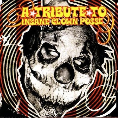 Tribute to Icp ( Insane Clown Posse ) / Various](Halloween Clown Music)