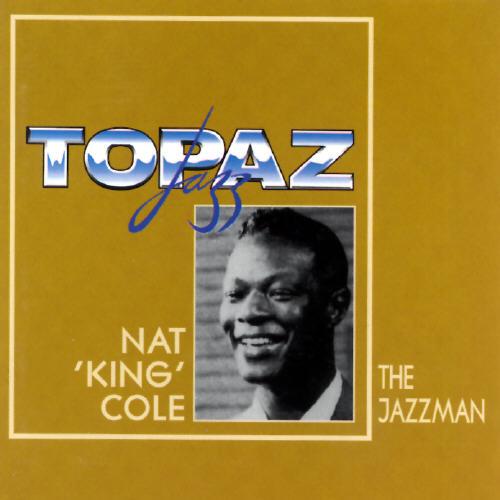 Nat King Cole: The Jazzman