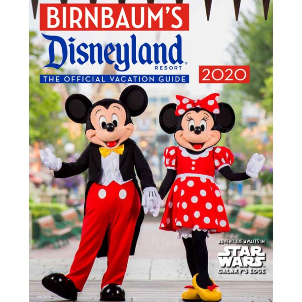 Birnbaum's 2020 Disneyland Resort : The Official Vacation Guide