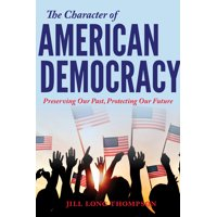 The Character of American Democracy (Paperback)