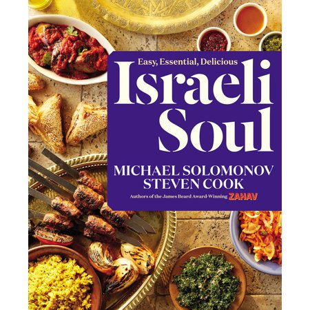 Israeli Soul : Easy, Essential, Delicious (Israel Food)