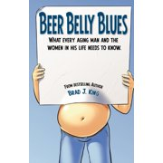 Beer Belly Blues : What Every Aging Man and the Women in His Life Need to Know
