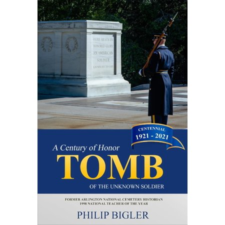 Tomb of the Unknown Soldier : A Century of Honor, (Tomb Of The Unknown Soldier Facts For Kids)