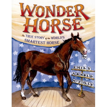 Wonder Horse : The True Story of the World's Smartest (The Most Smartest Person In The World)