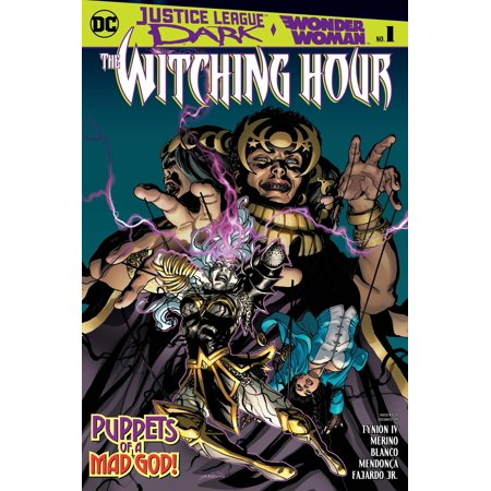 Halloween 2017 The Witching Hour (DC Justice League Dark & Wonder Woman #1 Witching)