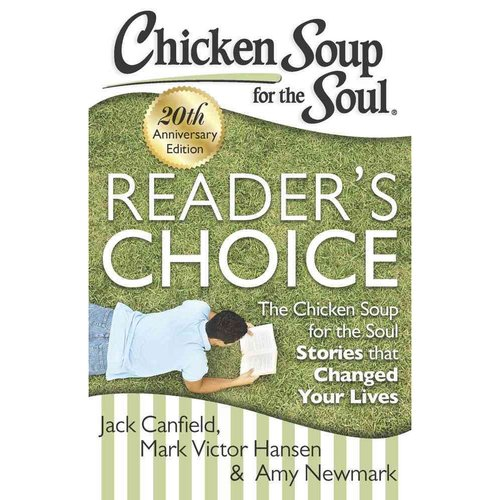 Chicken Soup for the Soul, Readers Choice: The Chicken Soup for the Soul Stories That Changed Your Lives