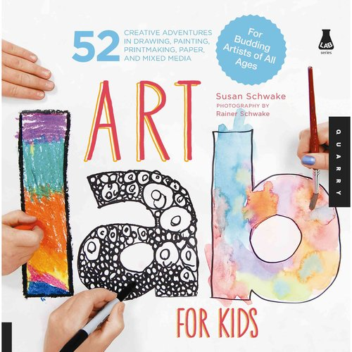 Lab: Art Lab for Kids: 52 Creative Adventures in Drawing, Painting, Printmaking, Paper, and Mixed Media-For Budding Artists of All Ages (Paperback)