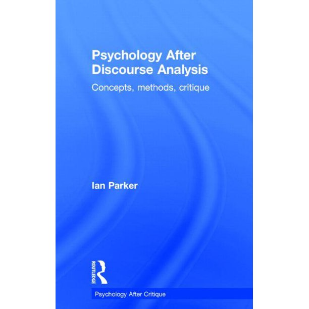 Psychology After Discourse Analysis : Concepts, Methods, Critique
