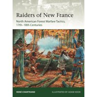 Elite: Raiders from New France : North American Forest Warfare Tactics, 17th-18th Centuries (Paperback)