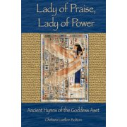 Lady of Praise, Lady of Power : Ancient Hymns of the Goddess Aset (Paperback)