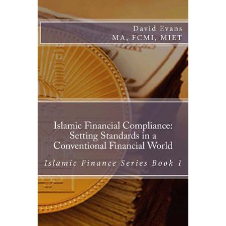 Islamic Financial Compliance: Setting Standards in a Conventional Financial World by