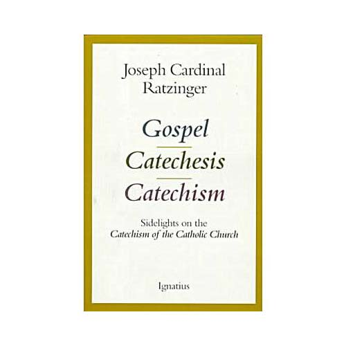 Gospel, Catechesis, Catechism : Sidelights on the Catechism of the Catholic Church