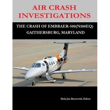 Air Crash Investigations - The Crash Of Embraer 500 (N100EQ) Gaithersburg, Maryland -