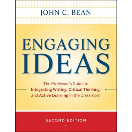 Engaging Ideas : The Professor's Guide to Integrating Writing, Critical Thinking, and Active Learning in the Classroom for $<!---->