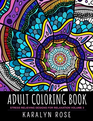 Stress Relieving Coloring Books: Adult Coloring Book : Stress Relieving  Designs For Relaxation Volume 3 (Series #3) (Paperback) - Walmart.com -  Walmart.com