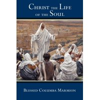 Christ the Life of the Soul (Paperback)