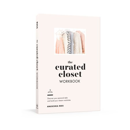 The Curated Closet Workbook : Discover Your Personal Style and Build Your Dream